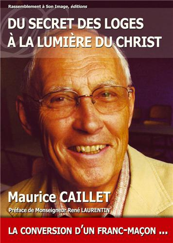 Du secret des Loges � la Lumi�re du Christ